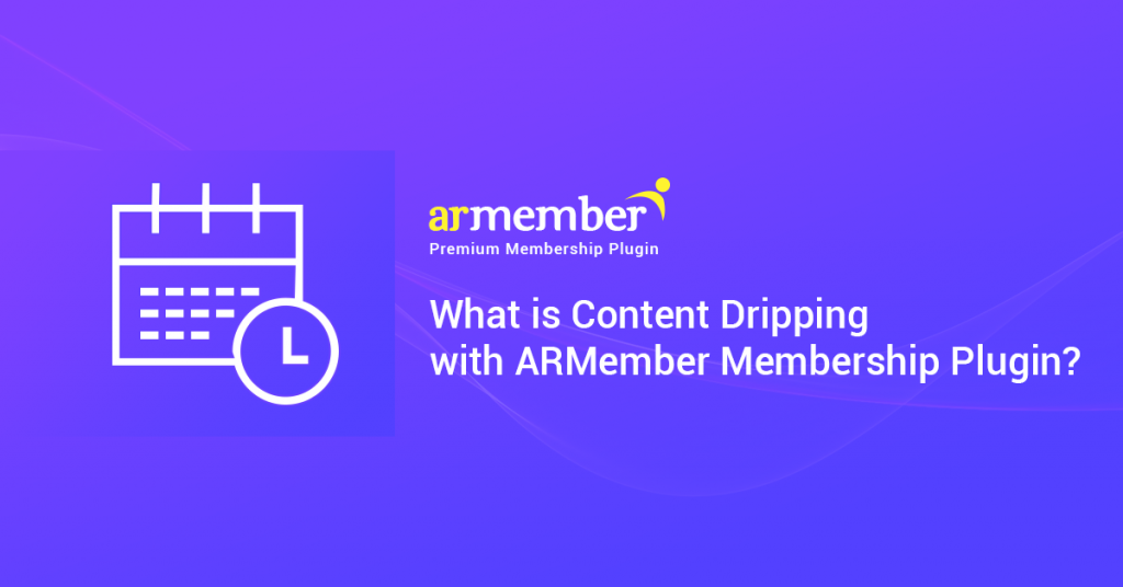 What is Content Dripping with ARMember membership plugin